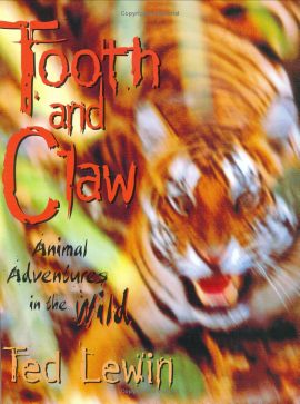 Tooth and Claw: Animal Adventures in the Wild